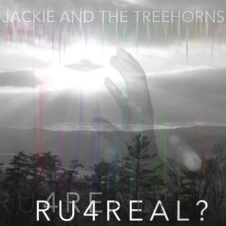RU4REAL? by Jackie and The Treehorns
