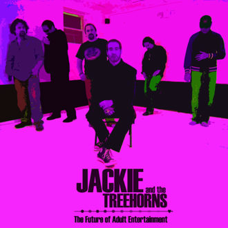 The Future of Adult Entertainment by Jackie and The Treehorns
