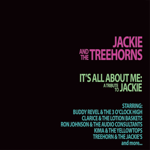 It's All About Me: A Tribute To Jackie by Jackie and The Treehorns