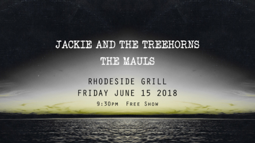 Jackie and The Treehorns with The Mauls at Rhodeside Grill