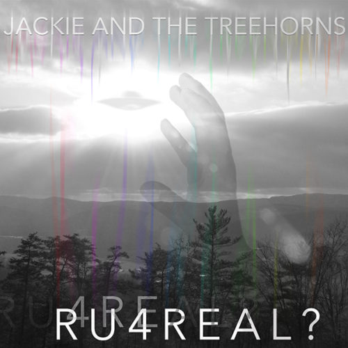RU4REAL? by Jackie and The Treehorns (Design by Bruce Scallon)